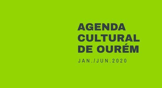 Já consultou a Agenda Cultural de Ourém janeiro/junho 2020?